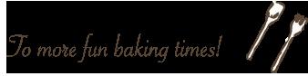 To more fun baking times!